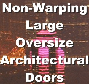 Non warping Large Oversize Architectural Doors contemporary architecture design